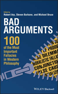 Обложка «Bad Arguments. 100 of the Most Important Fallacies in Western Philosophy»