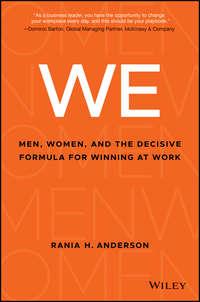 Обложка «WE. Men, Women, and the Decisive Formula for Winning at Work»