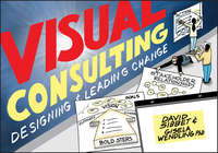 Обложка «Visual Consulting. Designing and Leading Change»