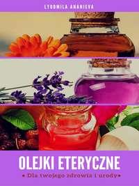 Обложка «Olejki Eteryczne Dla Twojego Zdrowia I Urody»