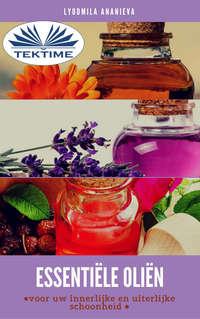 Обложка «Essentiële Oliën Voor Uw Innerlijke En Uiterlijke Schoonheid»