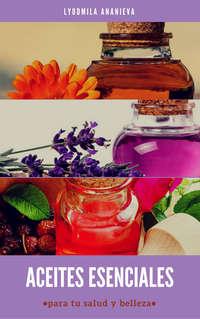 Обложка «Aceites Esenciales Para Tu Salud Y Belleza»
