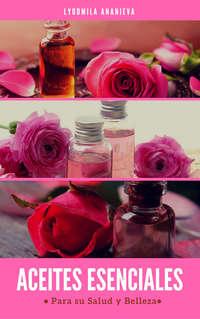 Обложка «Aceites Esenciales Para Su Salud Y Belleza»
