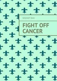 Обложка «Fight Off Cancer»