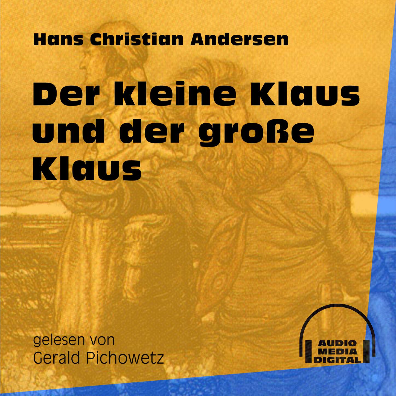 Der kleine Klaus und der große Klaus (Ungekürzt)