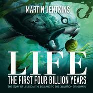 Life: The First 4 Billion Years (Unabridged)