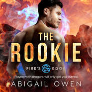 The Rookie - Fire\'s Edge, Book 2 (Unabridged)