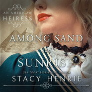 Among Sand and Sunrise - An American Heiress, Book 3 (Unabridged)