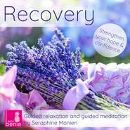 Recovery - Guided relaxation and guided meditation - Strengthen your hope and confidence