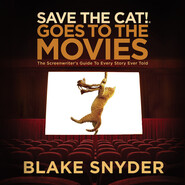Save the Cat! Goes to the Movies - Save The Cat!, Book 2 (Unabridged)