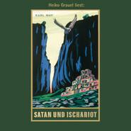 Satan und Ischariot - Karl Mays Gesammelte Werke, Band 22 (Ungekürzte Lesung)