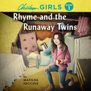Rhyme and the Runaway Twins - Chicken Girls Mystery 1 (Unabridged)