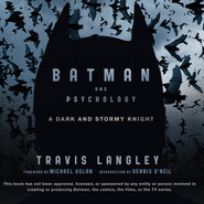 Batman and Psychology - A Dark and Stormy Knight (Unabridged)