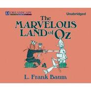 The Marvelous Land of Oz - Oz 2 (Unabridged)