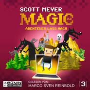Abenteuer lass nach - Magic 2.0, Band 3 (ungekürzt)