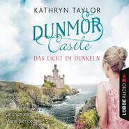 Das Licht im Dunkeln - Dunmor Castle 1 (Gekürzt)