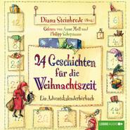 24 Geschichten für die Weihnachtszeit - Ein Adventskalenderhörbuch