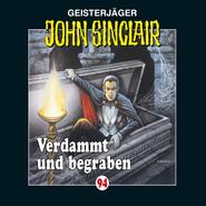 John Sinclair, Folge 94: Verdammt und begraben