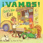 ¡Vamos! Let\'s Go Eat (Unabridged)