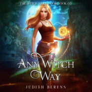 Any Witch Way - The Witch Next Door, Book 3 (Unabridged)