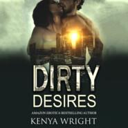 Dirty Desires (Unabridged)