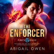 The Enforcer - Fire\'s Edge, Book 4 (Unabridged)