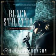 Licht und Schatten - Black Stiletto, Band 2 (Ungekürzt)