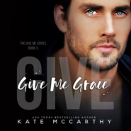 Give Me Grace - Give Me, Book 3 (Unabridged)