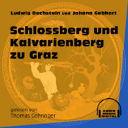 Schlossberg und Kalvarienberg zu Graz (Ungekürzt)