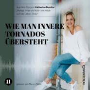 Wie man innere Tornados übersteht - Hunga, miad & koid - Ein Hoch aufs Leben, Oida!, Folge 11 (Ungekürzt)