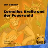 Cornelius Kralle und der Feuerwald (Ungekürzt)