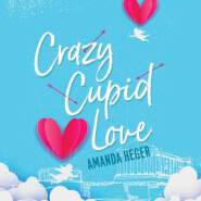 Crazy Cupid Love - Let\'s Get Mythical, Book 1 (Unabridged)