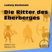 Die Ritter des Eberberges (Ungekürzt)