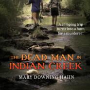 The Dead Man in Indian Creek (Unabridged)