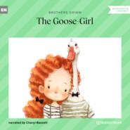 The Goose-Girl (Ungekürzt)