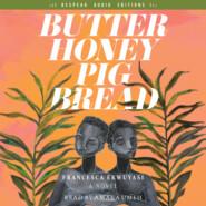 Butter Honey Pig Bread (Unabridged)