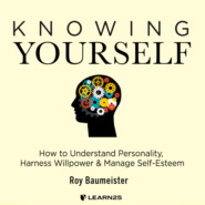 Knowing Yourself - How to Understand Personality, Harness Willpower, and Manage Self Esteem (Unabridged)