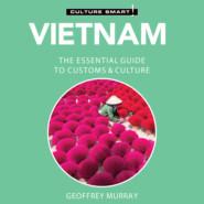 Vietnam - Culture Smart! - The Essential Guide to Customs & Culture (Unabridged)