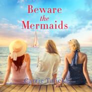 Beware the Mermaids (Unabridged)