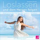 Loslassen und dem Herzen folgen - Meditation für die richtige Balance im Leben \/ inkl. Progressive Muskelentspannung