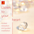 Listen to Your Heart - Guided Relaxation and Guided Meditation