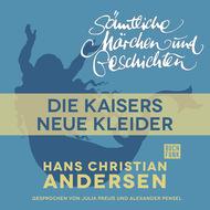 H. C. Andersen: Sämtliche Märchen und Geschichten, Des Kaisers neue Kleider