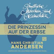 H. C. Andersen: Sämtliche Märchen und Geschichten, Die Prinzessin auf der Erbse