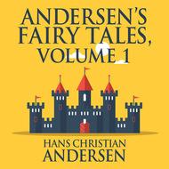 Andersen\'s Fairy Tales, Vol. 1 (Unabridged)