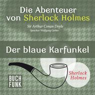 Sherlock Holmes: Die Abenteuer von Sherlock Holmes - Der blaue Karfunkel (Ungekürzt)