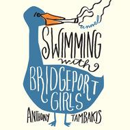 Swimming with Bridgeport Girls (Unabridged)