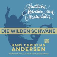 H. C. Andersen: Sämtliche Märchen und Geschichten, Die wilden Schwäne