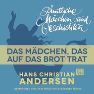 H. C. Andersen: Sämtliche Märchen und Geschichten, Das Mädchen, das auf das Brot trat