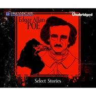 Select Stories of Edgar Allan Poe (Unabridged)