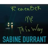 Remember Me This Way (Unabridged)
